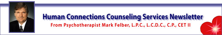 Human Connections Counseling Services Newsletter from Psychotherapist Mark Felber, M.S.
